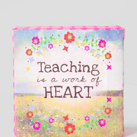 TEACHING IS A WORK OF HEART 4X4 CANVAS WALL ART