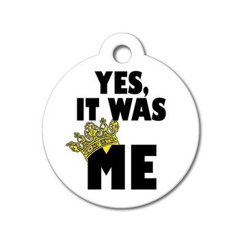 Yes It Was Me - Funny Pet Tag