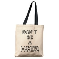 Don't Be A Hater Tote Bag