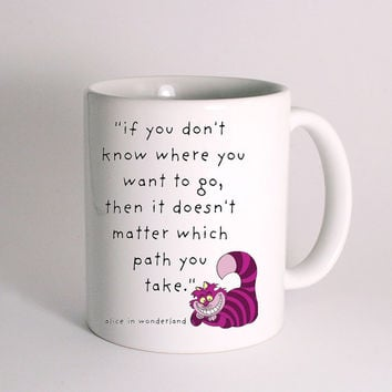 Alice in Wonderland Quote for Mug Design
