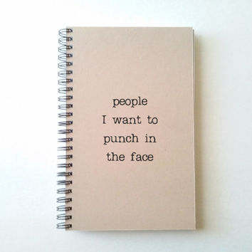 People I want to punch in the face, Journal, diary, spiral notebook, sketchbook, kraft bound journal, quote gift writers, wire bound journal