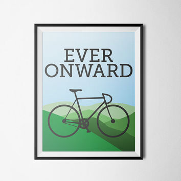 Cycling poster print bicycling wall art inpirational quote, Ever Onward, bicycling poster cycling art