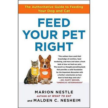 Feed Your Pet Right: The Authoritative Guide to Feedin, Assorted Dogs by Free