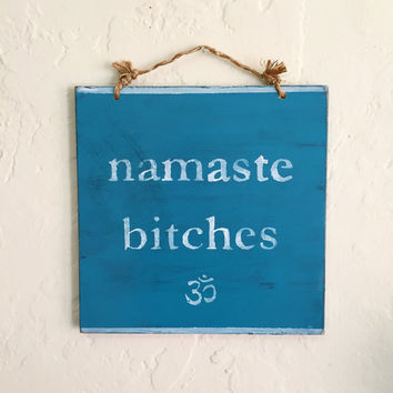 Namaste Bitches Sign / Yoga Decor in Caribbean Blue