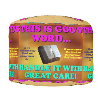 This is God's word...Handle it with great care! Pouf