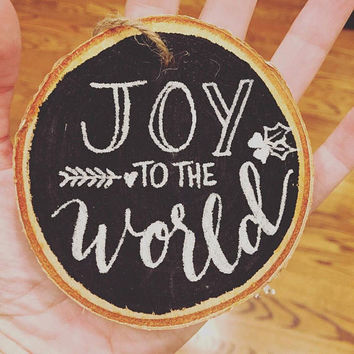 Wood Slice Ornament // Joy to the World // Christmas Tree decor // Chalkboard Paint and Chalk Marker // Birch Slice // Holidays // Gifts