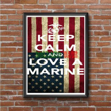 Keep Calm And Love Your Marine Photo Poster