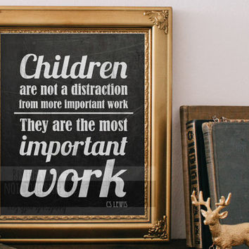 Children are not a distraction from more important work, Quote Art Print from CS Lewis, Encouragement, Digital Print, Instant Download