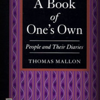 A Book of One's Own : People and Their Diaries by Thomas Mallon