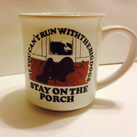 "Vintage Coffee Mug - ""If you can't run with the big dogs, Stay on the Porch"""