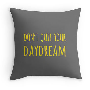Don't Quit Your Daydream Decorative Pillow Cover with Quote, Inspirational Typography Statement Pillow, Yellow, Gray, Christmas Gift