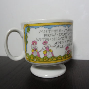 "Vintage Ceramic Nursery Rhyme Pedestal Coffee Cup or Mug ""Mistress Mary Quite Contrary, How Does Your Garden Grow?"""