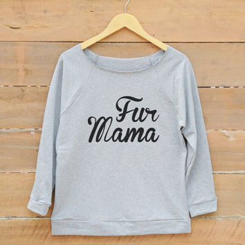 Fur mama shirt fashion tee family gifts funny cute shirt tumblr quote tees women off shoulder sweatshirt slouchy jumper women sweatshirt