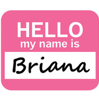 Briana Hello My Name Is Mouse Pad