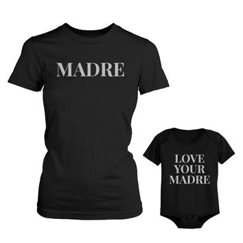 T-shirt For Mom Love Your Madre for Baby Onesuit Mothers Day Matching Shirt