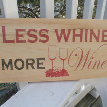 Wine sign, home decor,kitchen decor, wooden wine signs,  More wine less whine,  FREE SHIPPING