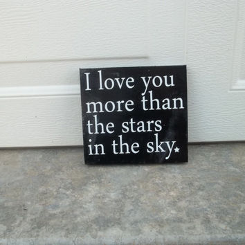 I Love You More Than The Stars In The Sky 6x6 Wood Sign
