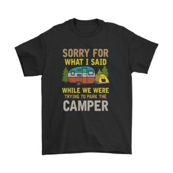 PEAPV4S Sorry For What I Said While We Were Trying To Park The Camper Shirts