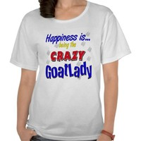 Happiness Crazy Goatlady Tee Shirts from Zazzle.com