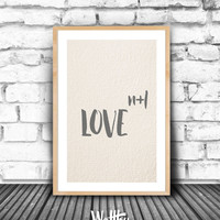 LOVE N+1 printable, Love quote Prinable, Love Wall Art, Grey on Cream Quote, Printable Wall Art, Smart Minimalist Love Poster, paper texture