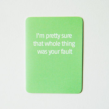Snarky Blame Card I'm pretty sure that whole thing was by 4four