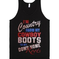 I'm Country From My Cowboy Boots to my Down Home Roots-Black Tank