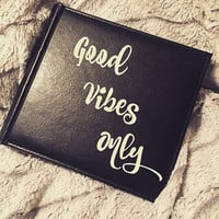 Photo Album; Good Vibes Only; Positivity; Custom Picture Book; Friendship Gift; Bridal Gift; Birthday; Photography; Photo Frame; Energy Flow