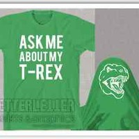 Ask Me About My Trex Shirt Womans Mens Youth Funny Flip Up Shirt