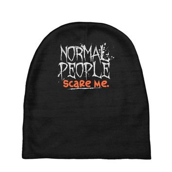 normal people scare me Baby Beanies