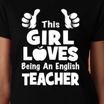 This Girl Loves Being An English Teacher T-Shirt