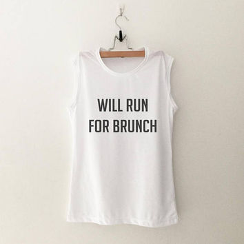 Will run for brunch shirt womens muscle tank workout shirt with sayings grunge clothing mens funny graphic tank tops women printed tshirt