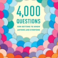 4,000 Questions for Getting to Know Anyone and Everyone, 2nd Edition