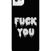 FUCK YOU DRIP IPHONE CASE