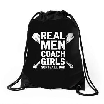 Real Men Coach Girls Softball Dad Drawstring Bags