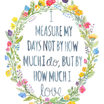 Love Quote, Watercolor quote, Flower wreath, Watercolor Print, Inspirational Quote, Life Print, Floral Print, Home Decor, Wall Art, 8x10
