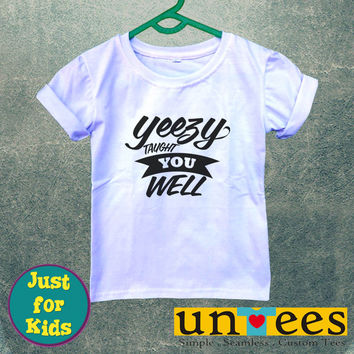 Yeezy Taught You Well for Kids/Youth/Toddler Short Sleeve T-Shirt