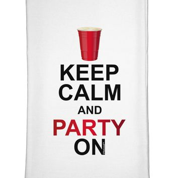 Keep Calm - Party Beer Flour Sack Dish Towel by TooLoud