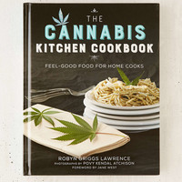 The Cannabis Kitchen Cookbook: Feel-Good Food From Home Cooks By Robyn Griggs Lawrence - Urban Outfitters