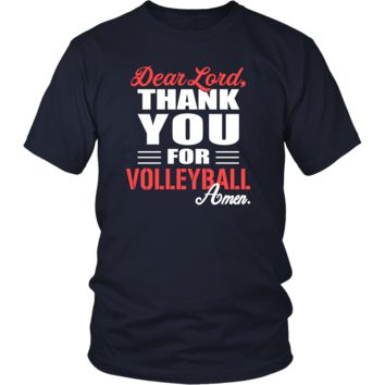 Volleyball Shirt - Dear Lord, thank you for Volleyball Amen- Sport