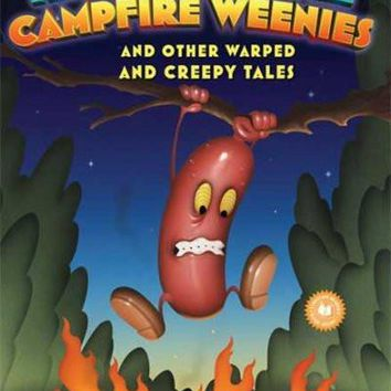 The Curse of the Campfire Weenies: And Other Warped and Creepy Tales (Weenies Stories): The Curse of the Campfire Weenies: And Other Warped and Creepy Tales