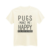 457 - Pugs Make Me Happy. You, Not So Much - Sassy - Printed T-Shirt - by HeartOnMyFingers