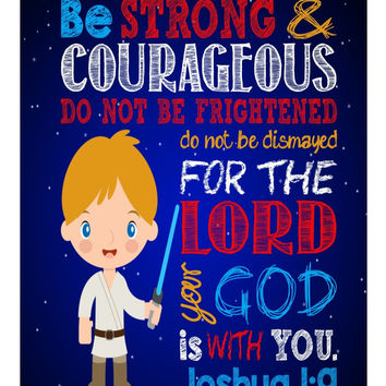 Luke Skywalker Christian Star Wars Nursery Decor Wall Art Print - Be Strong & Courageous Joshua 1:9 Bible Verse - Multiple Sizes