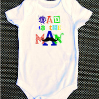 Dad is the Man, mustache baby Onesuit, fathers day, cute, funny, humor, i love daddy
