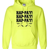 Small Safety Green Adult HAP-PAY HAP-PAY HAP-PAY HAPPY HAPPY HAPPY Duck Hunting Hooded Sweatshirt Hoodie