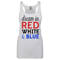 Dream in Red White & Blue Tank