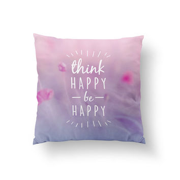 Think Happy Be Happy Pillow, Typography Pillow, Home Decor, Cushion Cover, Throw Pillow, Bedroom Decor, Decorative Pillow, Fashion Decor
