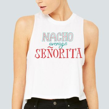 Nacho Average Senorita Tank Top Racer Crop