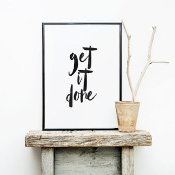 "PRINTABLE Art""Get It Done""Motivational Quote,Best Words,Inspirational Art,Get Shit Done""Home Decor,Wall Decor,Apartment Decor,Instant"