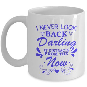 I Never Look Back Darling Mug