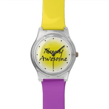 Already Awesome Quote Wrist Watch